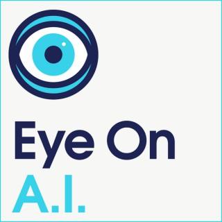 Eye On A.I.