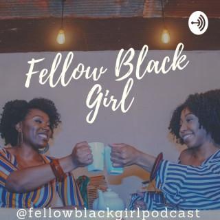 FELLOW BLACK GIRL