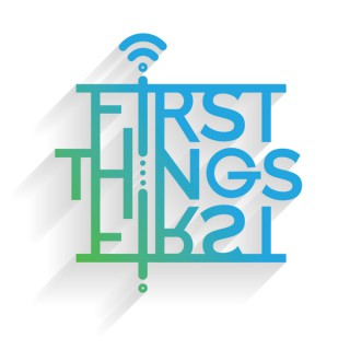 First Things First - Stories from IoT Implementers