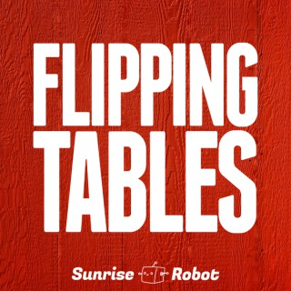 Flipping Tables