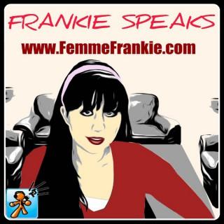 Frankie Speaks! with Bonnie Frankum - FemmeFrankie.com - By: TechJives.net and produced by: Chris Pope