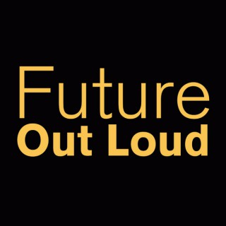 Future Out Loud podcast