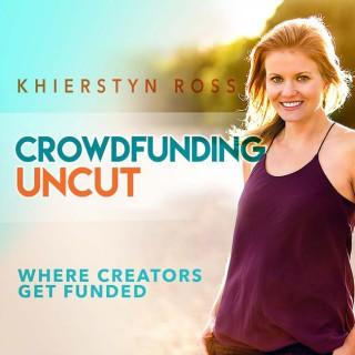 Crowdfunding Uncut | Kickstarter| Indiegogo | Where Entrepreneurs Get Funded