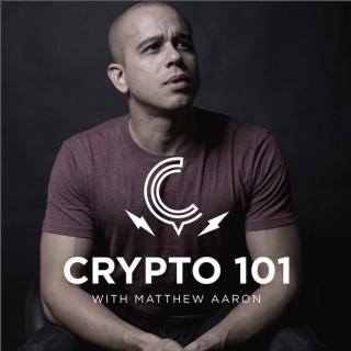 CRYPTO 101: with Matthew Aaron