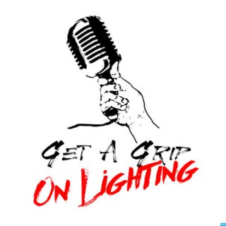 Get A Grip On Lighting Podcast