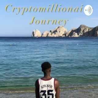 Cryptomillionaire Journey
