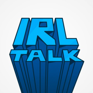 IRL Talk