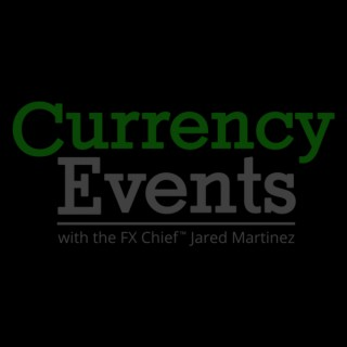 Currency Events with Jared Martinez