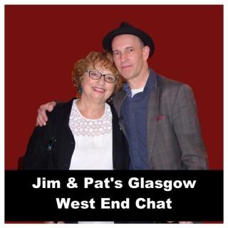 Jim & Pat's Glasgow West End Chat