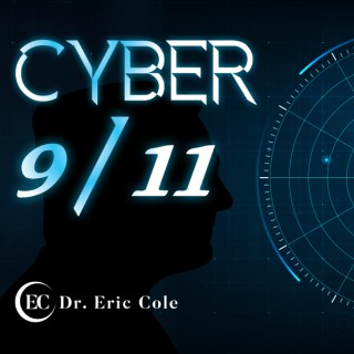 Cyber 9/11 with Dr. Eric Cole