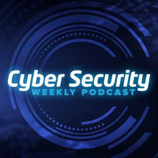Cyber Security Weekly Podcast
