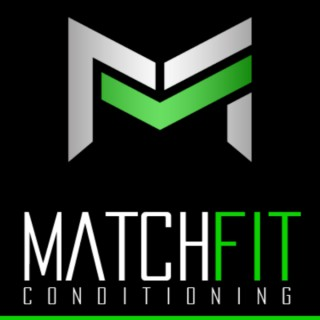 Matchfit Conditioning Podcast