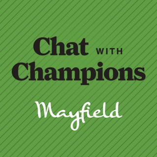 Mayfield Chat with Champions