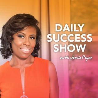 Daily Success Show with Jamila Payne