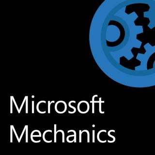 Microsoft Mechanics Podcast