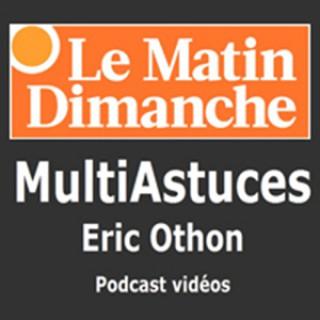 MultiAstuces Eric Othon Le Matin Dimanche