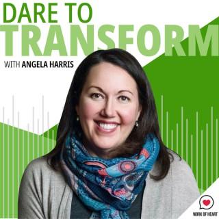 Dare To Transform