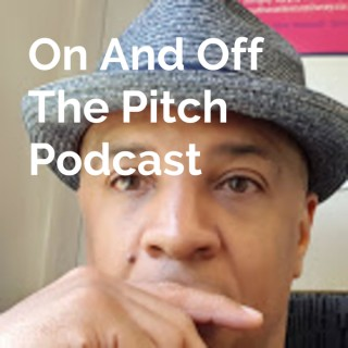 On And Off The Pitch Podcast