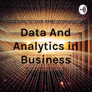 Data And Analytics in Business