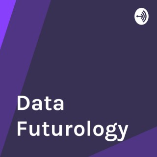 Data Futurology - Data Science, Machine Learning and Artificial Intelligence From Industry Leaders