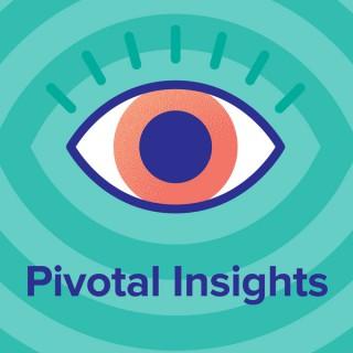 Pivotal Insights