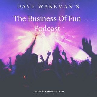 Dave Wakeman's The Business of Fun Podcast