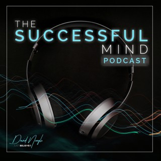 David Neagle | The Successful Mind Podcast