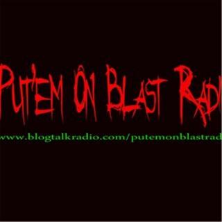 Put'em on blast Radio