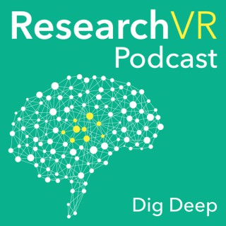 Research VR Podcast - The Science & Design of Virtual Reality