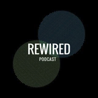 Rewired Podcast