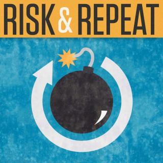 Risk & Repeat