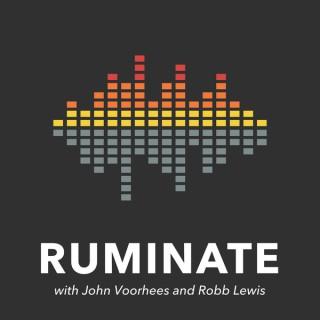 Ruminate Podcast