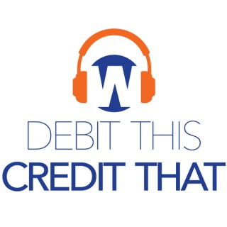 Debit-This-Credit-That Podcast
