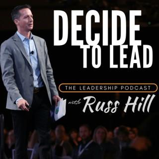 Decide to Lead: Leadership & Personal Development Hacks