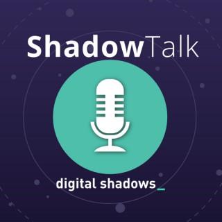 ShadowTalk by Digital Shadows