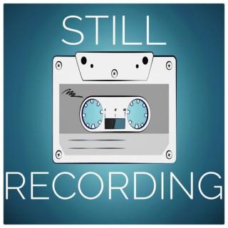 Still Recording Podcast