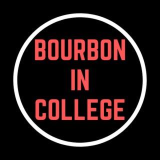 Bourbon in College