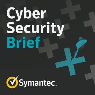 Symantec Cyber Security Brief Podcast