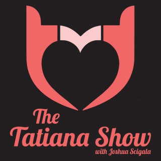 The Tatiana Show!