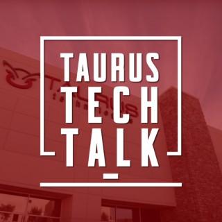 Taurus Tech Talk