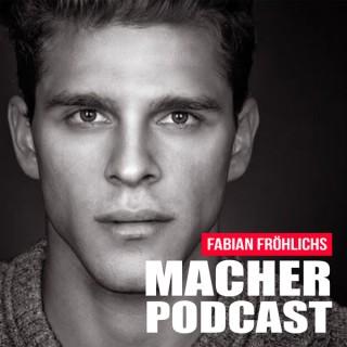 Der Macher - Podcast mit Fabian Fröhlich
