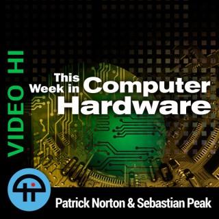 This Week in Computer Hardware (Video HI)