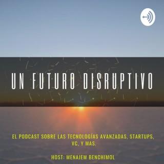 Un Futuro Disruptivo
