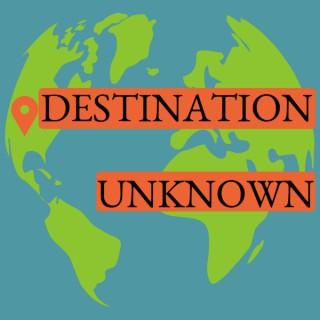 Destination Unknown: a field guide