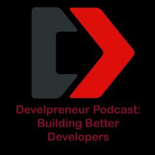 Develpreneur: Become a Better Developer and Entrepreneur
