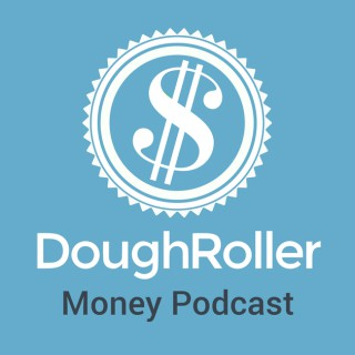 The Dough Roller Money Podcast
