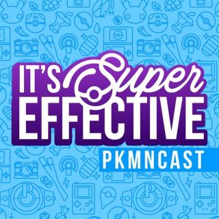 It's Super Effective: A Pokémon Podcast