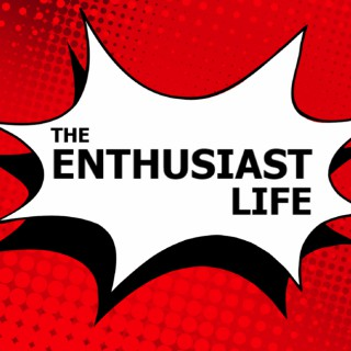 The Enthusiast Life