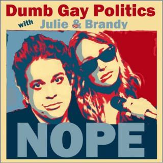 Dumb, Gay Politics
