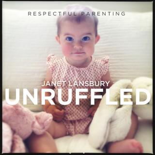 Respectful Parenting: Janet Lansbury Unruffled